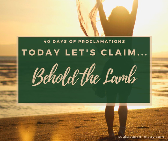 Forty Days of Proclamation: Behold the Lamb