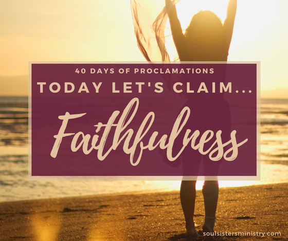Forty Days of Proclamation: Faithfulness