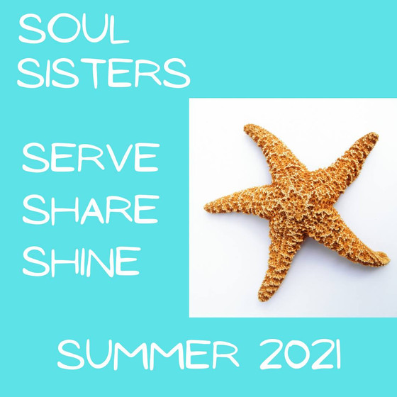 Soul Sisters Summer - Serve, Share, and Shine