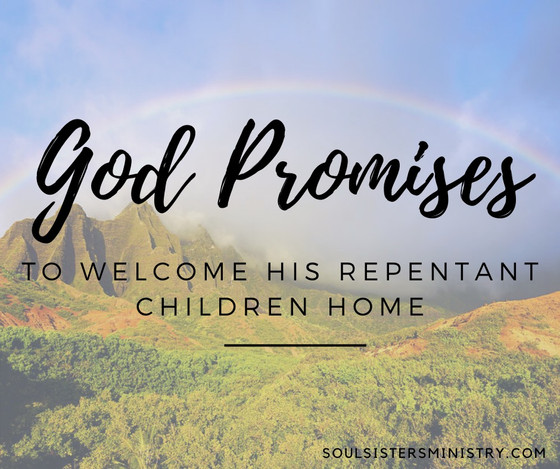 Forty Days of Promises -- God Promises to Welcome His Repentant Children Home