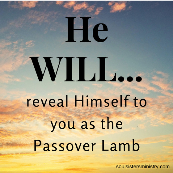 He WILL reveal Himself as the Passover Lamb