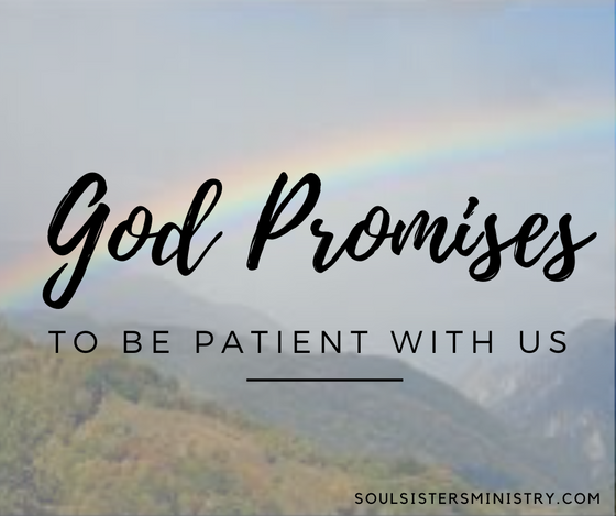 Forty Days of Promises: To be patient with us