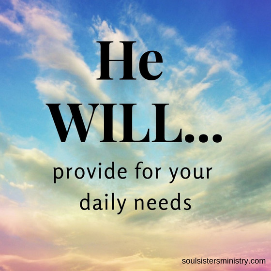 He Will Provide for Your Daily Needs