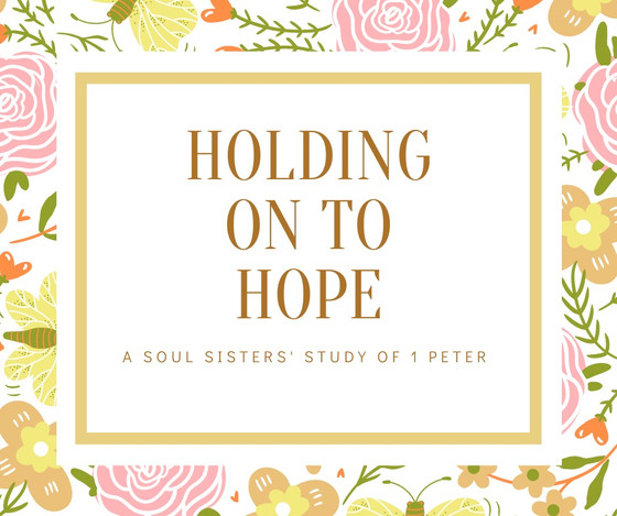 Holding On To Hope: 1 Peter