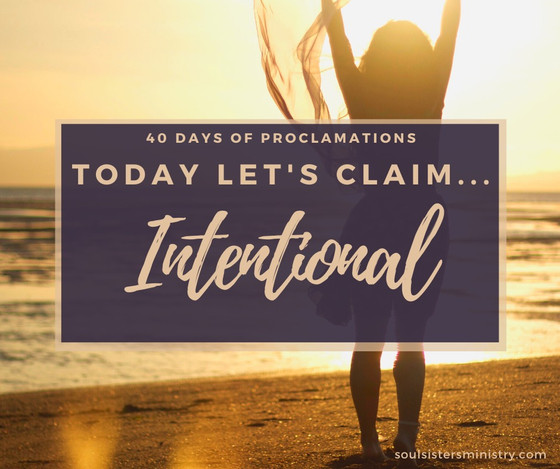 Forty Days of Proclamation: Intentional