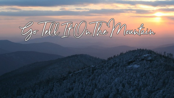 Songs for our Savior - Go Tell It on the Mountain