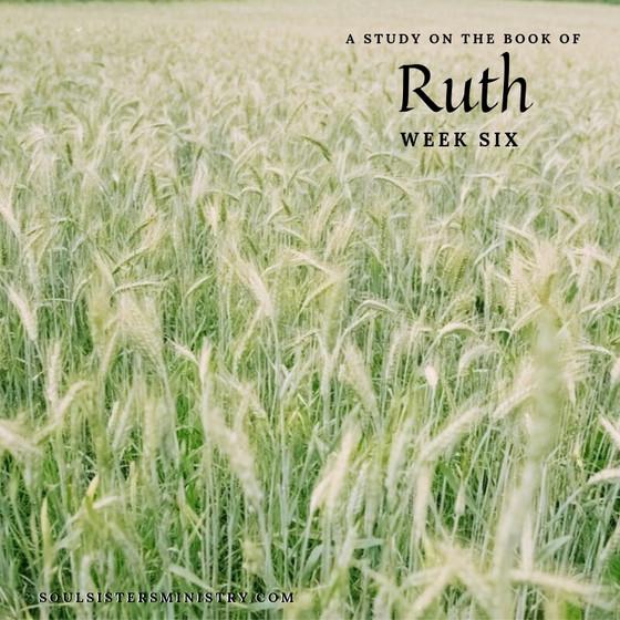 Ruth Wrap-Up, Week 6