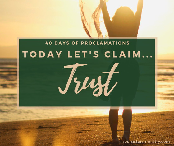 Forty Days of Proclamation: Trust