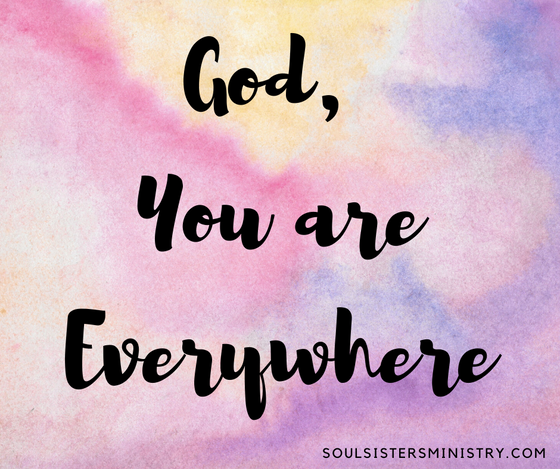 Forty Days of Praise: God You Are Everywhere