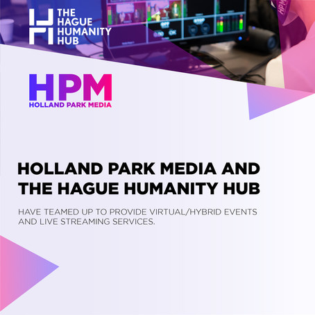 HPM and The Hague Humanity Hub Have Teamed Up for Virtual/Hybrid Events/Live Streaming Services