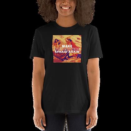 """Make Colonizers Afraid Again"" Unisex T-shirt"