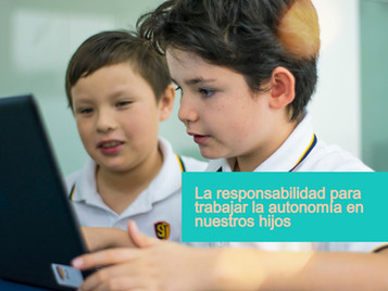 La responsabilidad para trabajar la autonomía en nuestros hijos