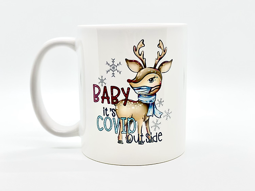 Baby It's Covid Outside Ceramic Mug