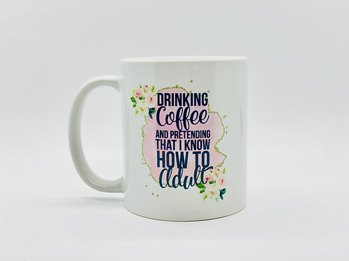Pretending How To Adult Ceramic Mug