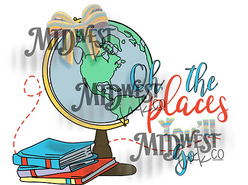 The Places You'll Go with Bow Digital Design File Only