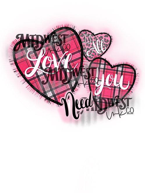 Love Is All You Need Digital Design File Only