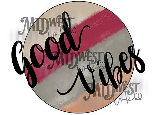 Good Vibes Digital Design File Only