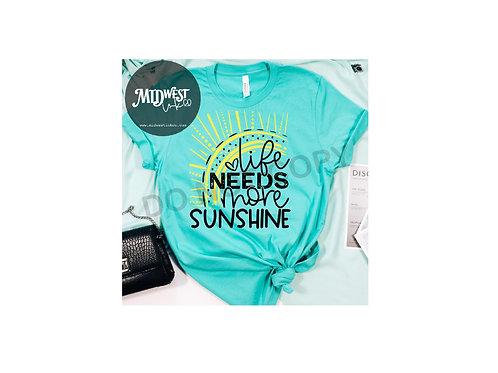 Life needs Sunshine Tee