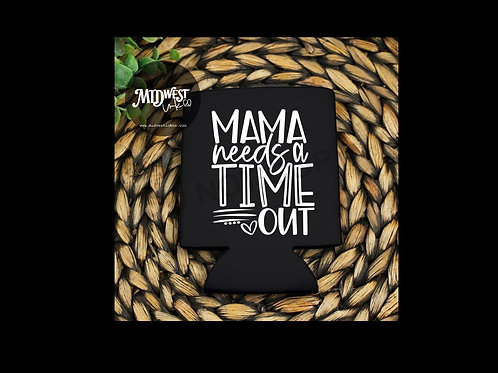Mama Needs a Time Out Can Cooler