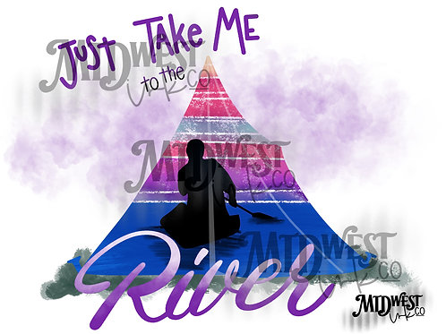 Just Take Me to the River Digital Design File Only