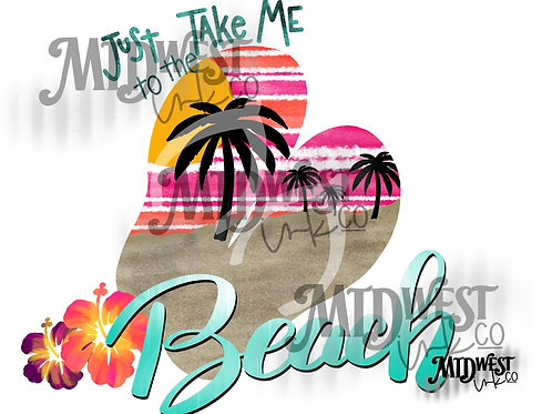 Just Take Me to the Beach Digital Design File Only