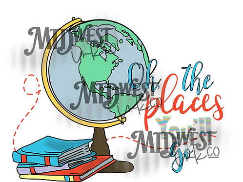 The Places You'll Go Digital Design File Only