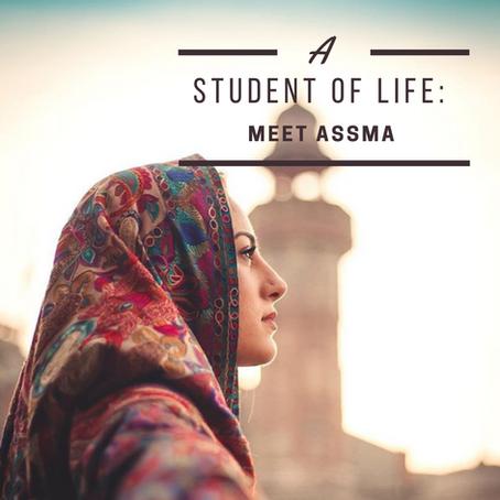 A Student of Life: Meet Assma