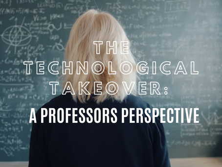 The Technological Takeover: A Professor's Perspective