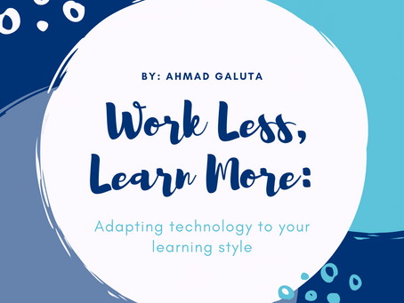 Work Less, Learn More: Adapting technology to your learning style
