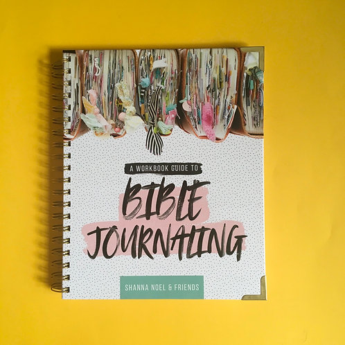 Bible Journaling 101: A Work Book Guide. Shanna Noel