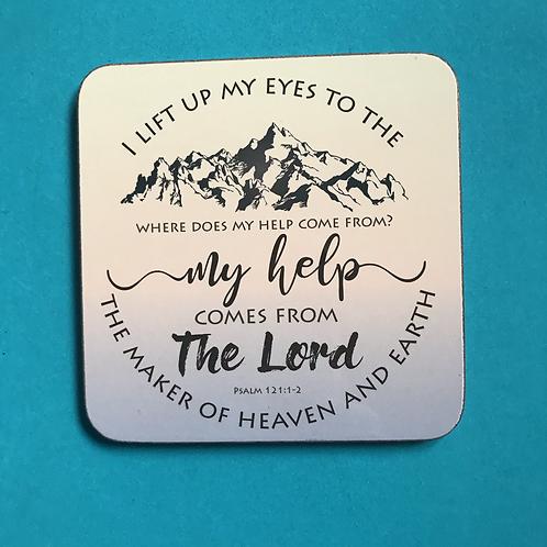 Christian Coaster. Bible Verse Gift. I lift up my eyes.  Psalm 12:1-2