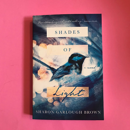 Shades of Light.  Sharon Garlough Brown A Christian Novel