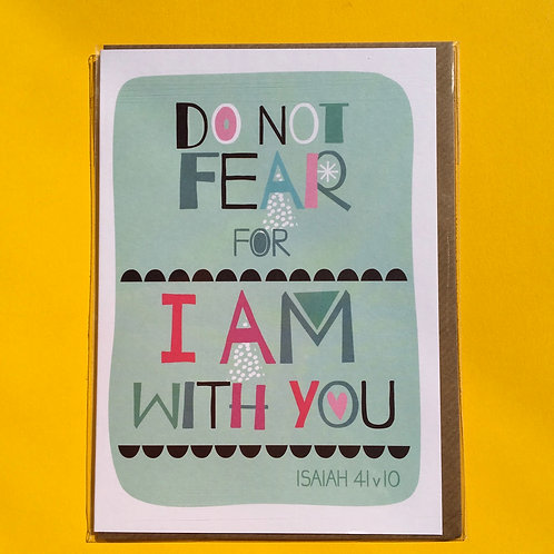 Christian Greeting Card. Do not fear I am with you