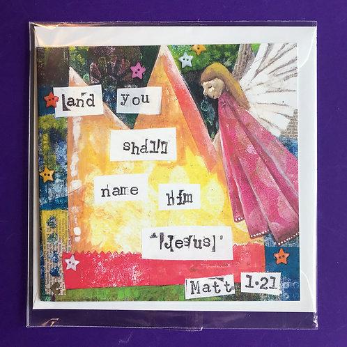 Christmas Card. And you shall name him Jesus. Matthew 1:21