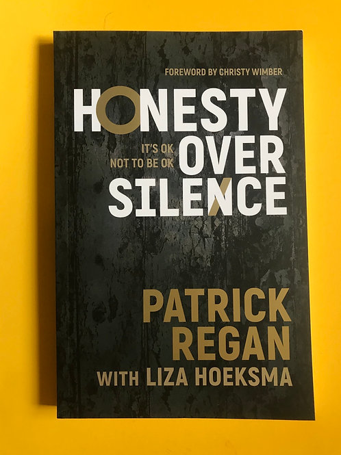 Honesty Over Silence. Patrick Regan. Liza Hoeksma