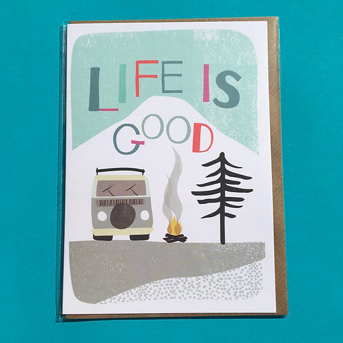 Life is Good. Greeting Card