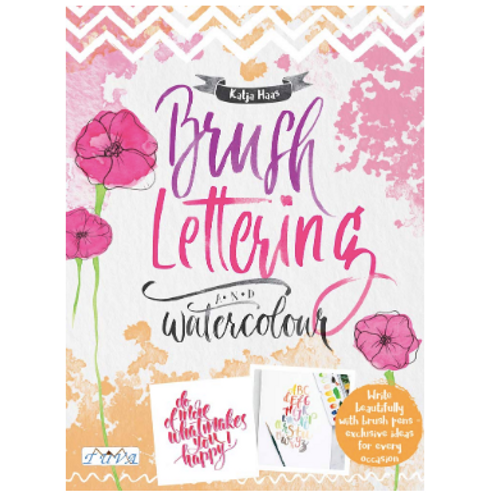 Brush Lettering and Watercolour: Paperback. Katja Haas