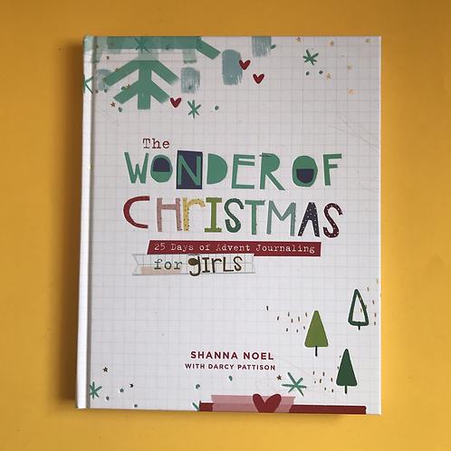 The Wonder of Christmas for girls : A Devotional Journal. Shanna Noel.