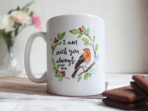 Bible Verse Mug. Christmas Robin Mug. I am with you always. Matthew 28:20