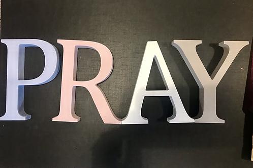 PRAY MDF Letter Ornament. Christian Home Sign.  Christian Gift.
