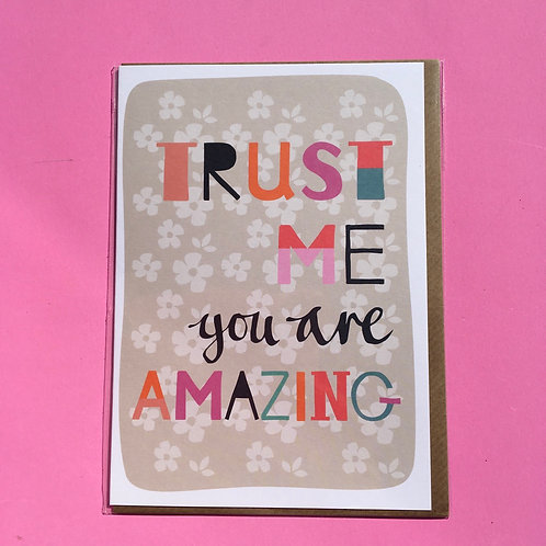 Trust me you are amazing. Blank Greetings card