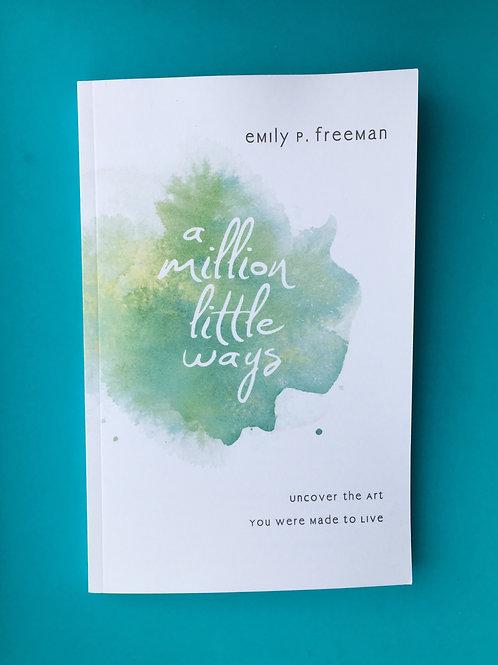 A million little ways. Emily P Freeman