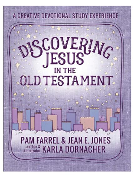 Discovering Jesus in the Old Testament. Pam Farrel & Jean E. Jones