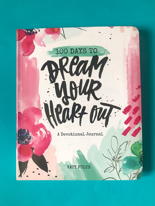100 Days to Dream Your Heart Out Perfect Paperback – Katy Fults