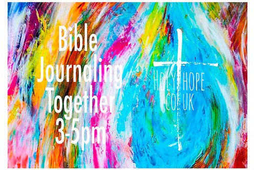 BIBLE JOURNALING TOGETHER on Saturday Afternoon.