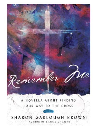 Remember Me. Sharon Garlough Brown. Christian Novel. Hardcover