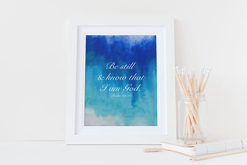 Be still and Know. Psalm 46:10 Christian framed print. Christian Print.