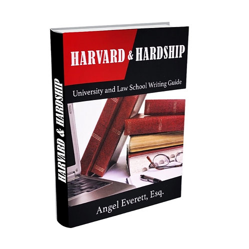 Harvard and Hardship: University and Law School Writing Guide