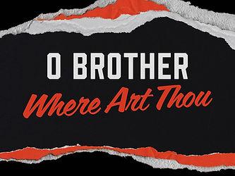 O Brother - MAIN.jpg