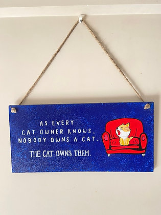 The Cat Owns You